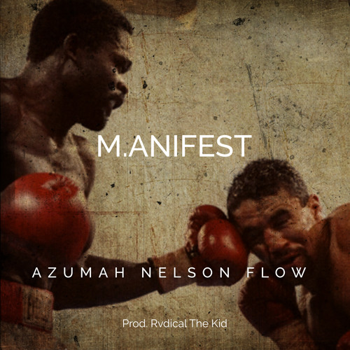 M.anifest - Azumah Nelson Flow (Prod. by Rvdical The Kid)