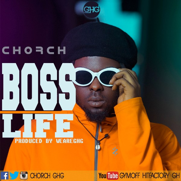 Chorch - Bosslife (Produced by WeAreGhg)
