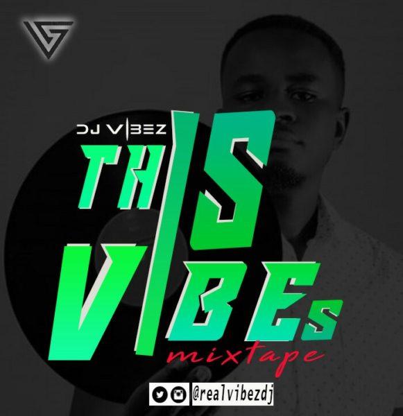 Dj Vibez - ThisIsVibes Mixtape