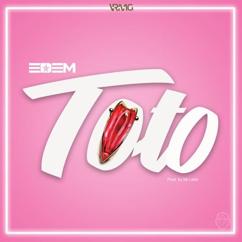 Edem - Toto (Prod. by Mr Lekki)