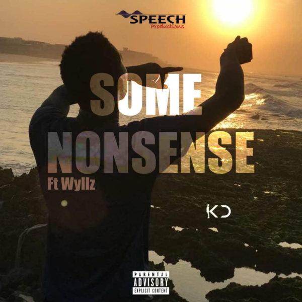 Kiyo Dee - Some Nonsense (Feat. Wyllz)