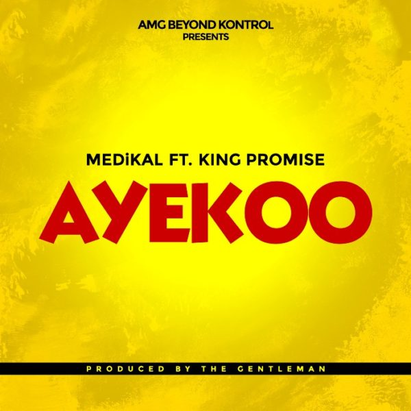 Medikal - Ayeekoo (Feat King Promise) (Prod. by The GentleMan) (GhanaNdwom.com)