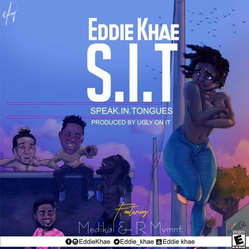 Eddie Khae - Speak In Tongues (SIT) (Feat Medikal & Rmvmnt)