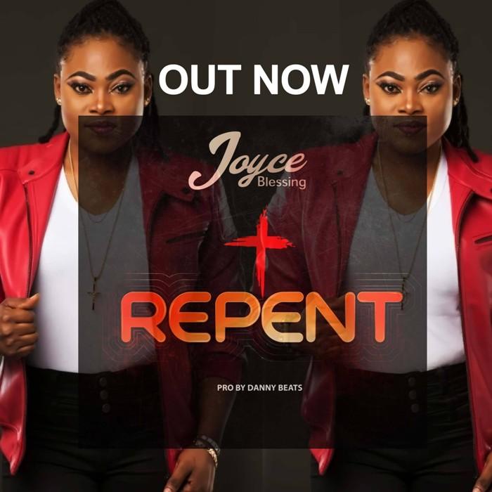 Joyce Blessing - Repent (Prod by Danny Beatz)