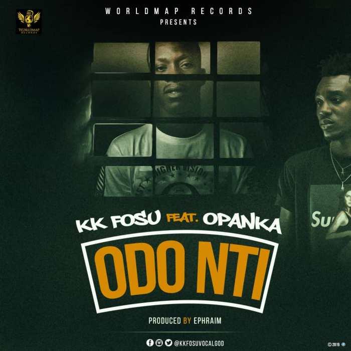 KK Fosu - Odo Nti (Feat Opanka) (Prod By Ephraimmusiq)